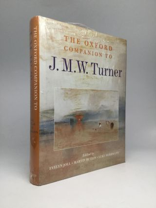 THE OXFORD COMPANION TO J.M.W. TURNER. Evelyn Joll, Martin Butlin, Luke Herrmann