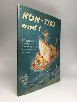 KON-TIKI AND I: A Sketch Book of he Kon-Tiki Expedition