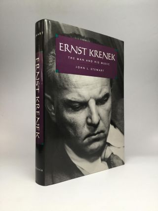 ERNST KRENEK: The Man and His Music. John L. Stewart