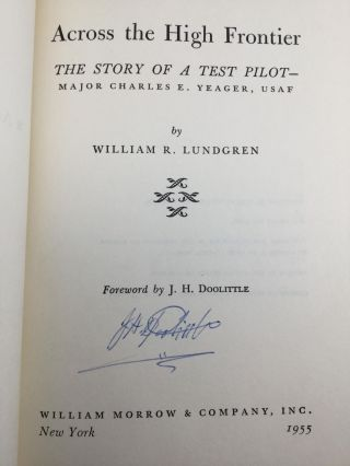 ACROSS THE HIGH FRONTIER: The Story of a Test Pilot - Major Charles E. Yeager, USAF