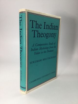 THE INDIAN THEOGONY: A Comparative Study of Indian Mythology from the Vedas to the Puranas....