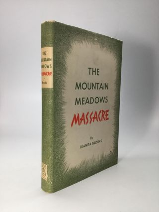 THE MOUNTAIN MEADOWS MASSACRE. Juanita Brooks