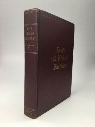 GENEALOGIES OF THE LEWIS AND KINDRED FAMILIES. John Meriwether McAllister, Lura Boulton Tandy