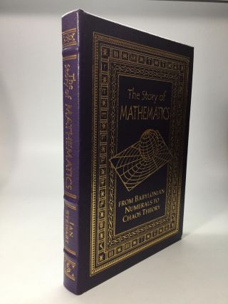THE STORY OF MATHEMATICS: From Babylonian Numerals to Chaos Theory. Ian Stewart