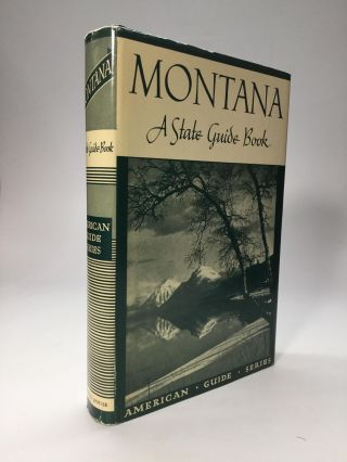 MONTANA: A State Guide Book. Federal Writers' Project of the Works Projects Administration for the State of Montana.