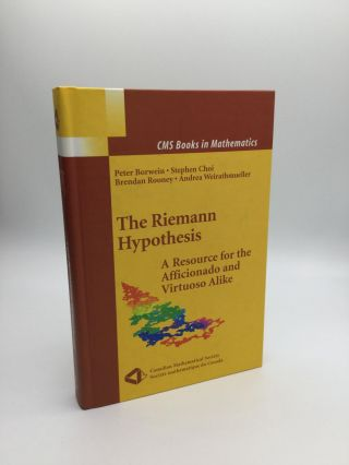 THE RIEMANN HYPOTHESIS: A Resource for the Afficionado and Virtuoso Alike. Peter Borwein, Brendan...