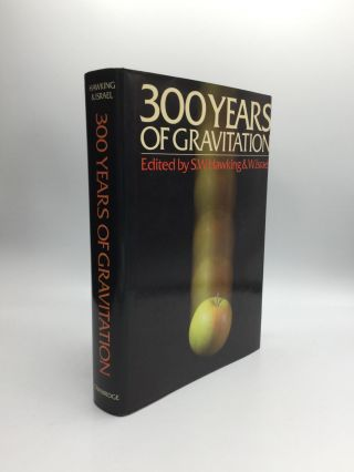 THREE HUNDRED YEARS OF GRAVITATION. S. W. Hawking, W. Israel