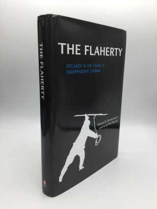 THE FLAHERTY: Decades in the Cause of Independent Cinema. Patricia R. Zimmerman, Scott MacDonald