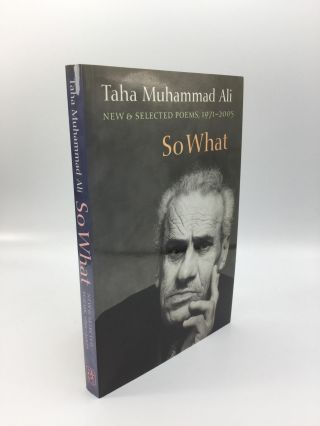 SO WHAT: New & Selected Poems (with a story), 1971-2005. Taha Muhammad Ali