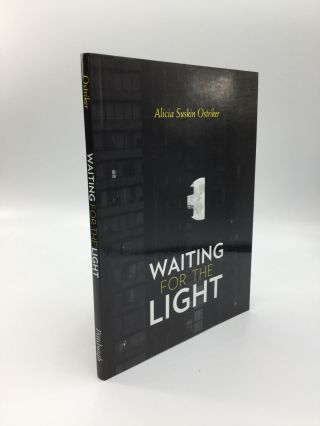WAITING FOR THE LIGHT. Alicia Suskin Ostriker