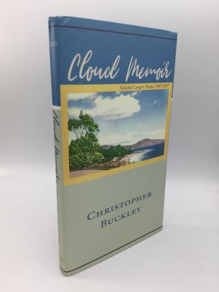CLOUD MEMOIR: Selected Longer Poems 1987-2017. Christopher Buckley