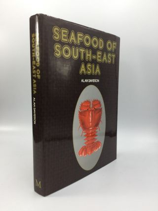 SEAFOOD OF SOUTH-EAST ASIA. Alan Davidson