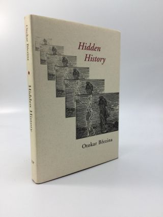 HIDDEN HISTORY: Translated from the Czech by Carleton Bulkin. Otokar Brezina