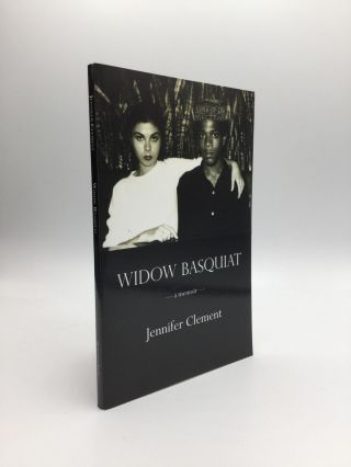 WIDOW BASQUIAT: A Memoir. Jennifer Clement