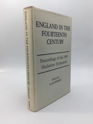ENGLAND IN THE FOURTEENTH CENTURY: Proceedings of the 1985 Harlaxton Symposium. W. M. Ormrod