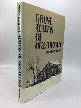 GHOST TOWNS OF OKLAHOMA. John W. Morris