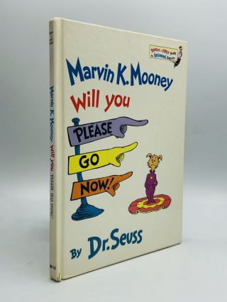 MARVIN K. MOONEY WILL YOU PLEASE GO NOW! Dr. Seuss or Theodor Seuss Geisel