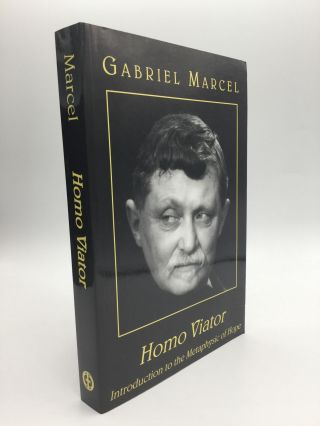 HOMO VIATOR: Introduction to the Metaphysic of Hope. Gabriel Marcel