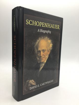 SCHOPENHAUER: A Biography. David E. Cartwright