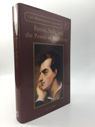 BYRON, SULLY, AND THE POWER OF PORTRAITURE. John Clubbe