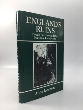 ENGLAND'S RUINS: Poetic Purpose and the National Landscape. Anne Janowitz
