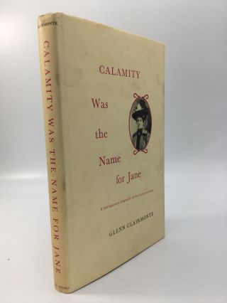 CALAMITY WAS THE NAME FOR JANE. Glenn Clairmonte