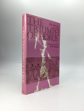 THE TRIUMPH OF HORUS: An Ancient Egyptian Sacred Drama. H. W. Fairman