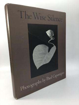 THE WISE SILENCE: Photographs. Paul Caponigro