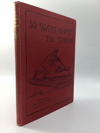 FIFTY YEARS AGAINST THE STREAM: The Story of a School in Kashmir, 1880-1930. E. D. Tyndale-Biscoe