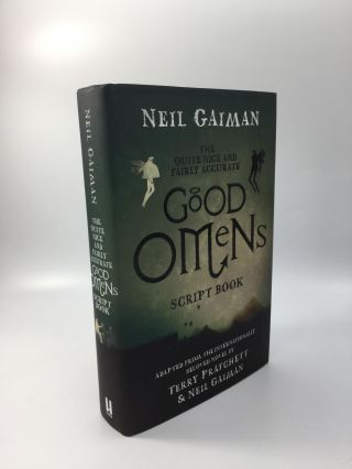 THE QUITE NICE AND FAIRLY ACCURATE GOOD OMENS SCRIPT BOOK. Neil Gaiman