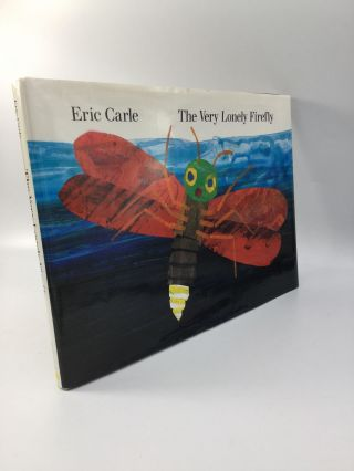 THE VERY LONELY FIREFLY. Eric Carle