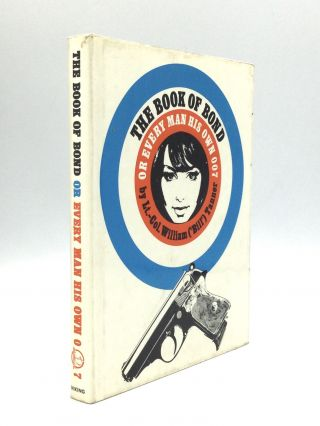 THE BOOK OF BOND, OR EVERY MAN HIS OWN 007. Kingsley Amis, Lt.-Col. William Tanner, 'Bill'
