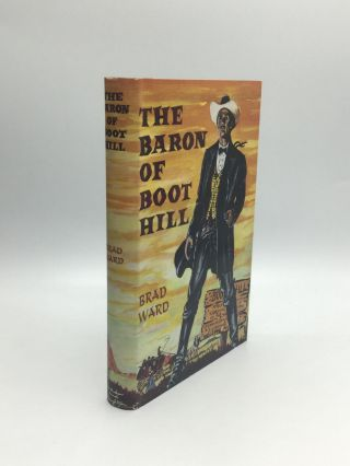 THE BARON OF BOOT HILL. Brad Ward