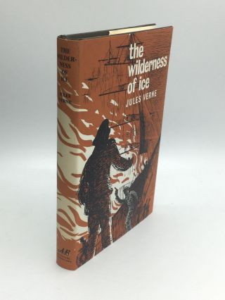 THE WILDERNESS OF ICE: Part Two of The Adventures of Captain Hatteras. Jules Verne