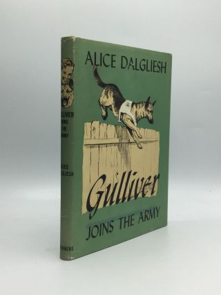 GULLIVER JOINS THE ARMY. Alice Dalgliesh