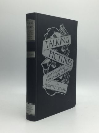 TALKING PICTURES: How They are Made, How to Appreciate Them. Barrett C. Kiesling
