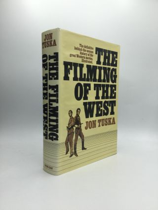 THE FILMING OF THE WEST. Jon Tuska