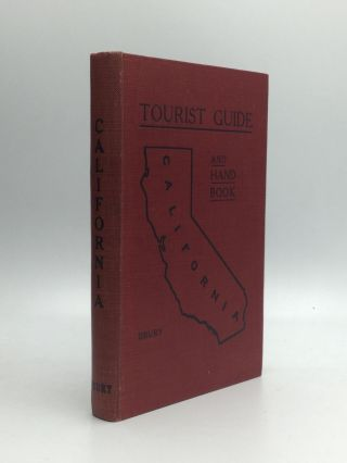 CALIFORNIA: Tourist Guide and Handbook - Authentic Description of Routes of Travel and Points of...