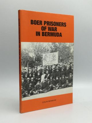 BOER PRISONERS OF WAR IN BERMUDA. Colin Benbow