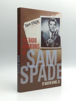 THE RADIO ADVENTURES OF SAM SPADE. Martin Grams, Jr