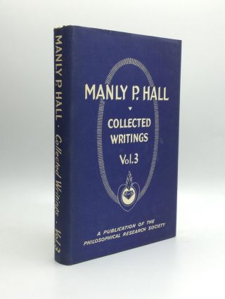 COLLECTED WRITINGS OF MANLY P. HALL, Volume 3: Essays and Poems. Manly P. Hall