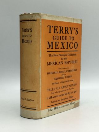 TERRY'S GUIDE TO MEXICO: The New Standard Guidebook to the Mexican Republic, With Chapters on the...
