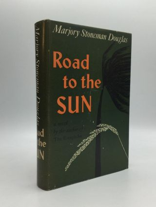 ROAD TO THE SUN. Marjorie Stoneman Douglas