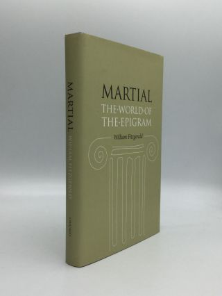 MARTIAL: The World of the Epigram. William Fitzgerald