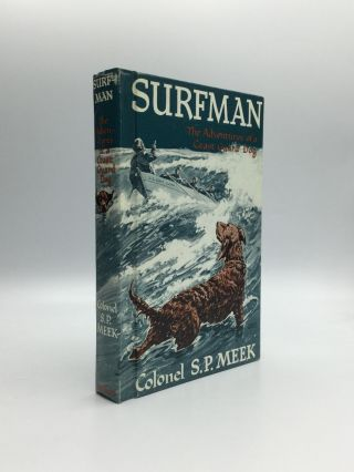 SURFMAN: The Adventures of Coast Guard Dog. Colonel S. P. Meek