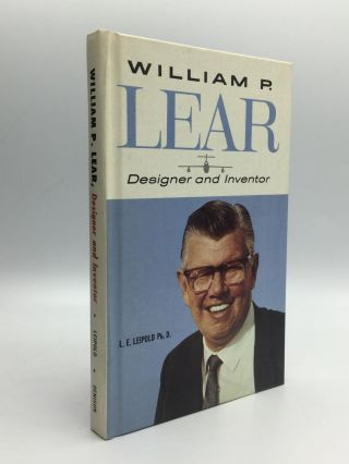 WILLIAM POWELL LEAR, Creative Designer and Inventor. L. E. Leipold, Ph D