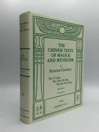 THE CHINESE TEXTS OF MAGICK AND MYSTICISM: The Yi Jing, The Dao De Jing, The Jin Gan Jing, and...
