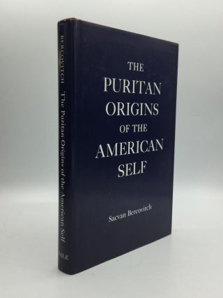 THE PURITAN ORIGINS OF THE AMERICAN SELF. Sacvan Bercovitch