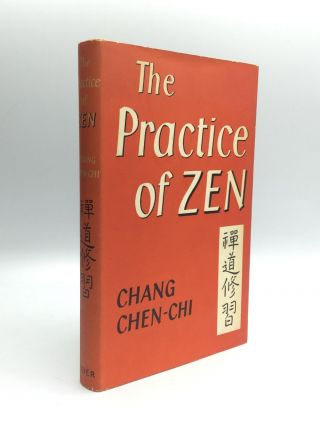 THE PRACTICE OF ZEN. Chang Chen-Chi