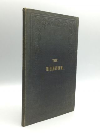THE MILLENNIUM IN ITS THREE HUNDREDTH CENTENARY. Written in the Year 1847 of the Satanic State of...